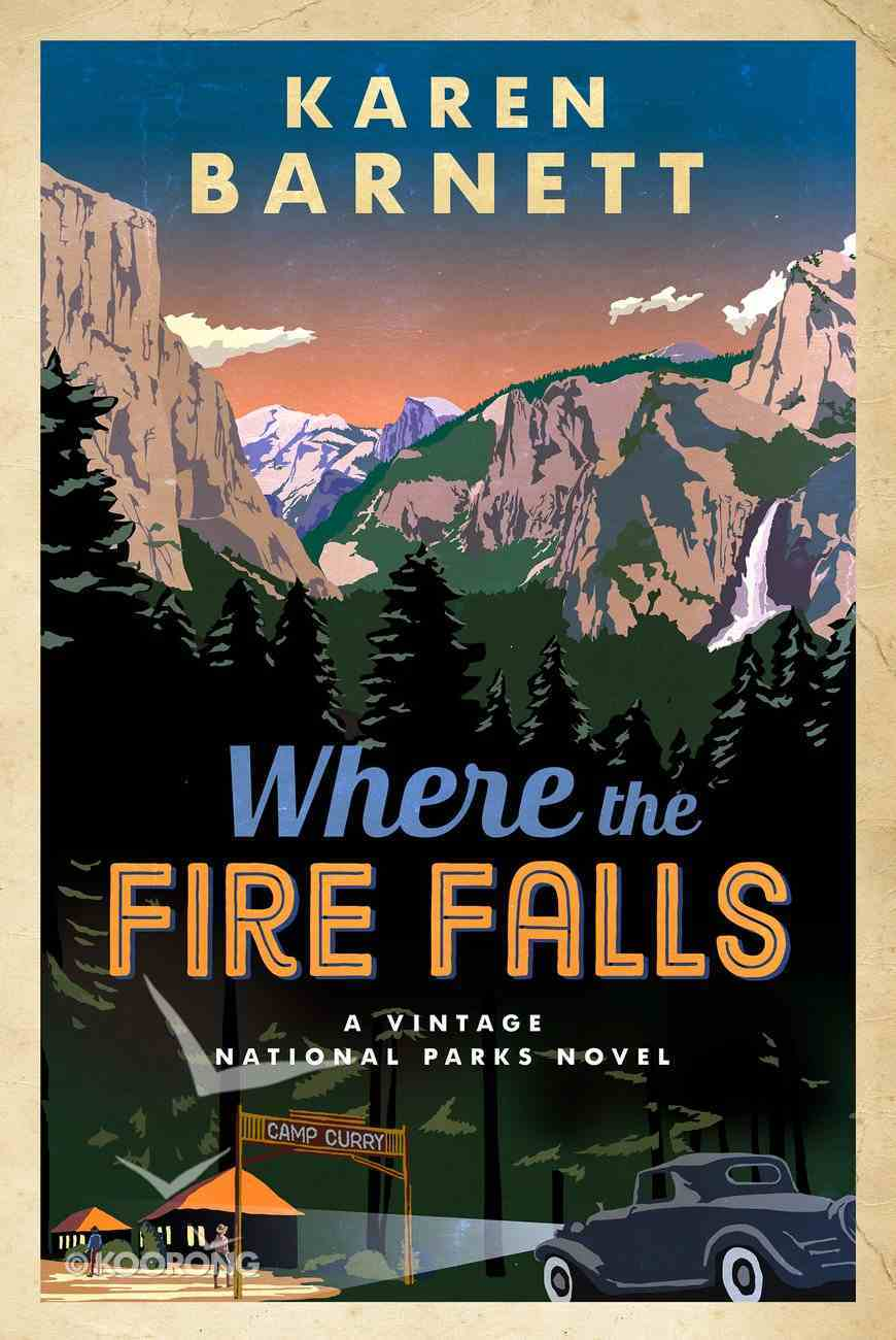 Where the Fire Falls (#01 in Vintage National Parks Novel Series) eBook