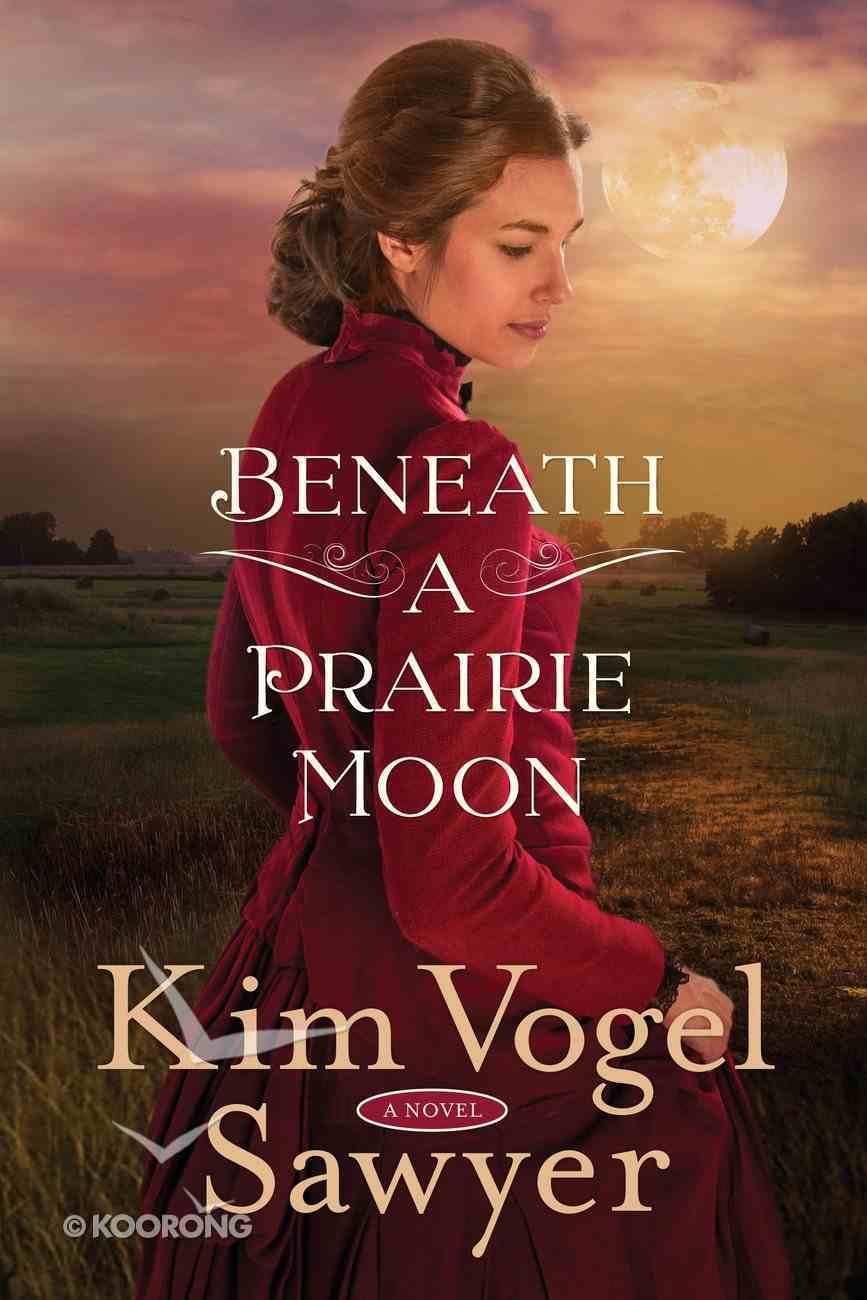 Beneath a Prairie Moon eBook