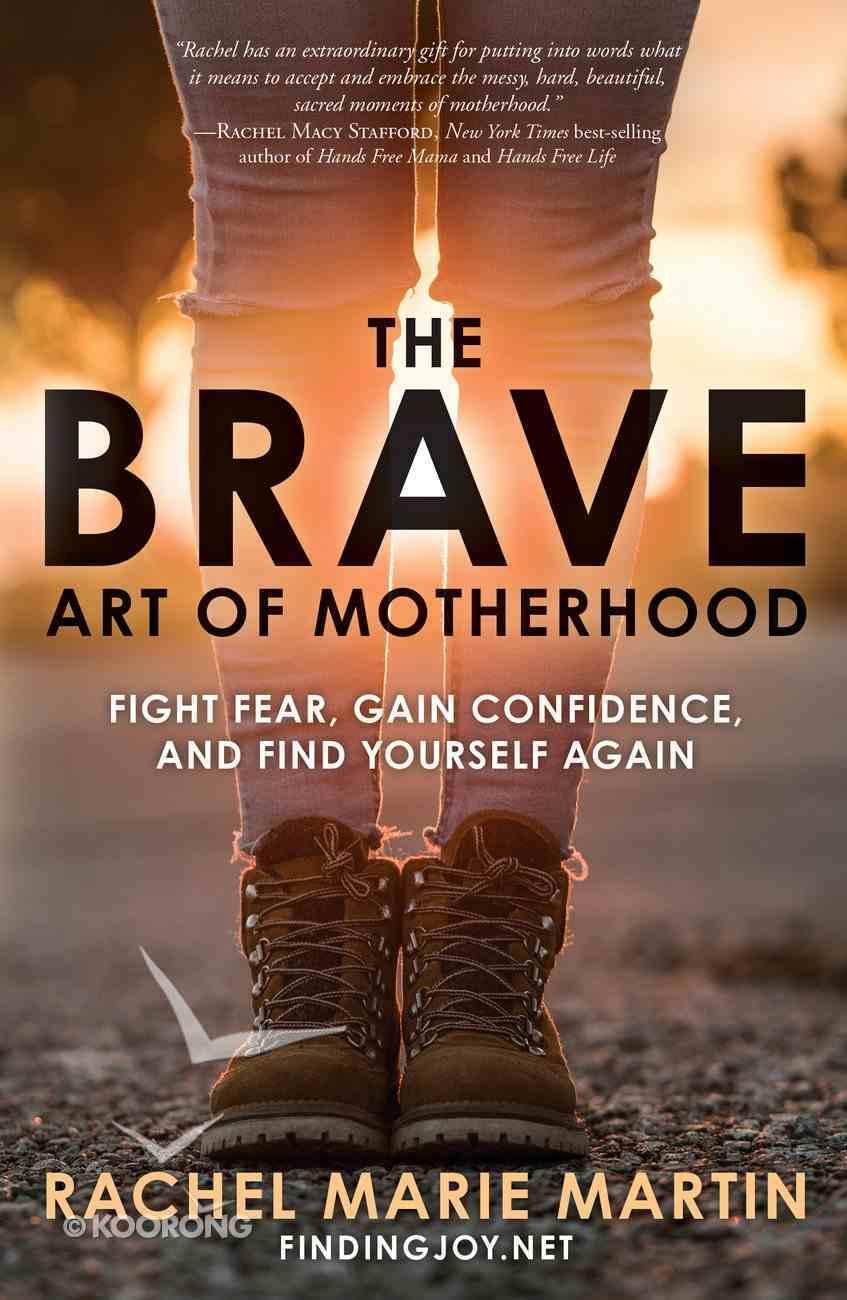 The Brave Art of Motherhood eBook