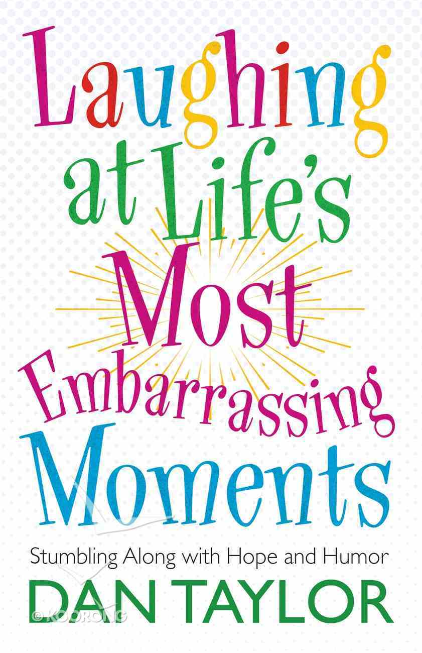 Laughing At Life's Most Embarrassing Moments eBook