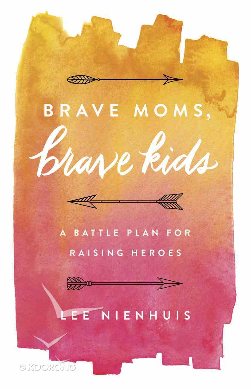 Brave Moms, Brave Kids eBook