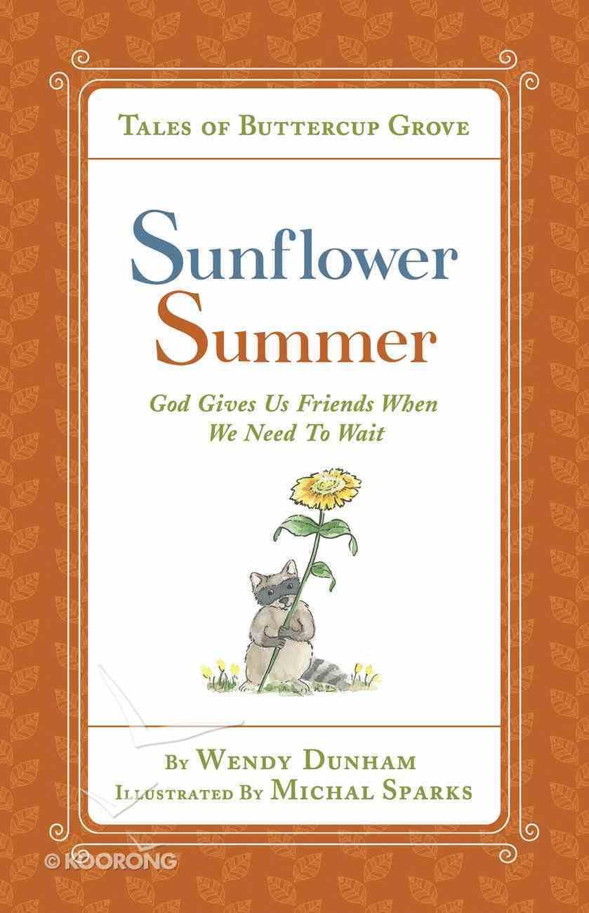 Sunflower Summer (Tales Of Buttercup Grove Series) eBook