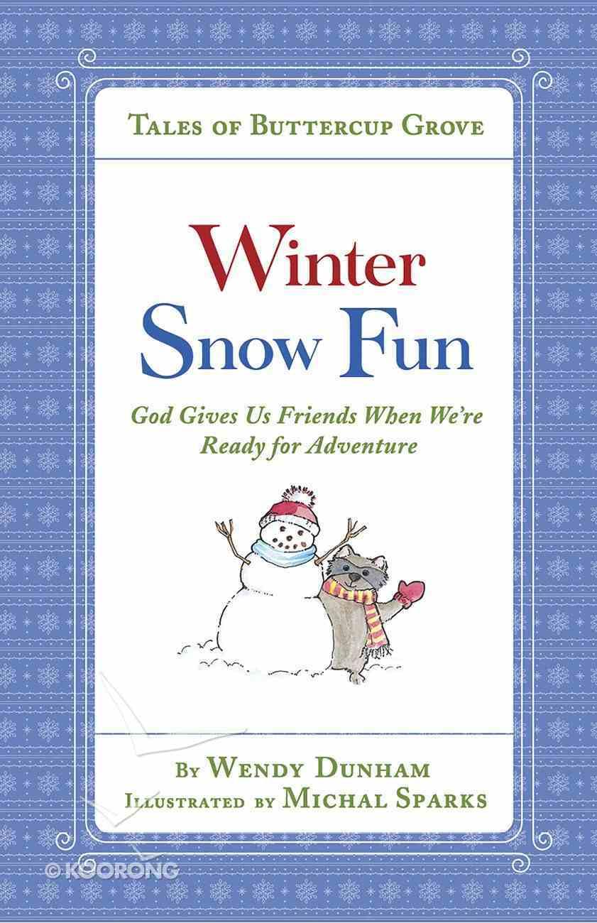 Winter Snow Fun (Tales Of Buttercup Grove Series) eBook