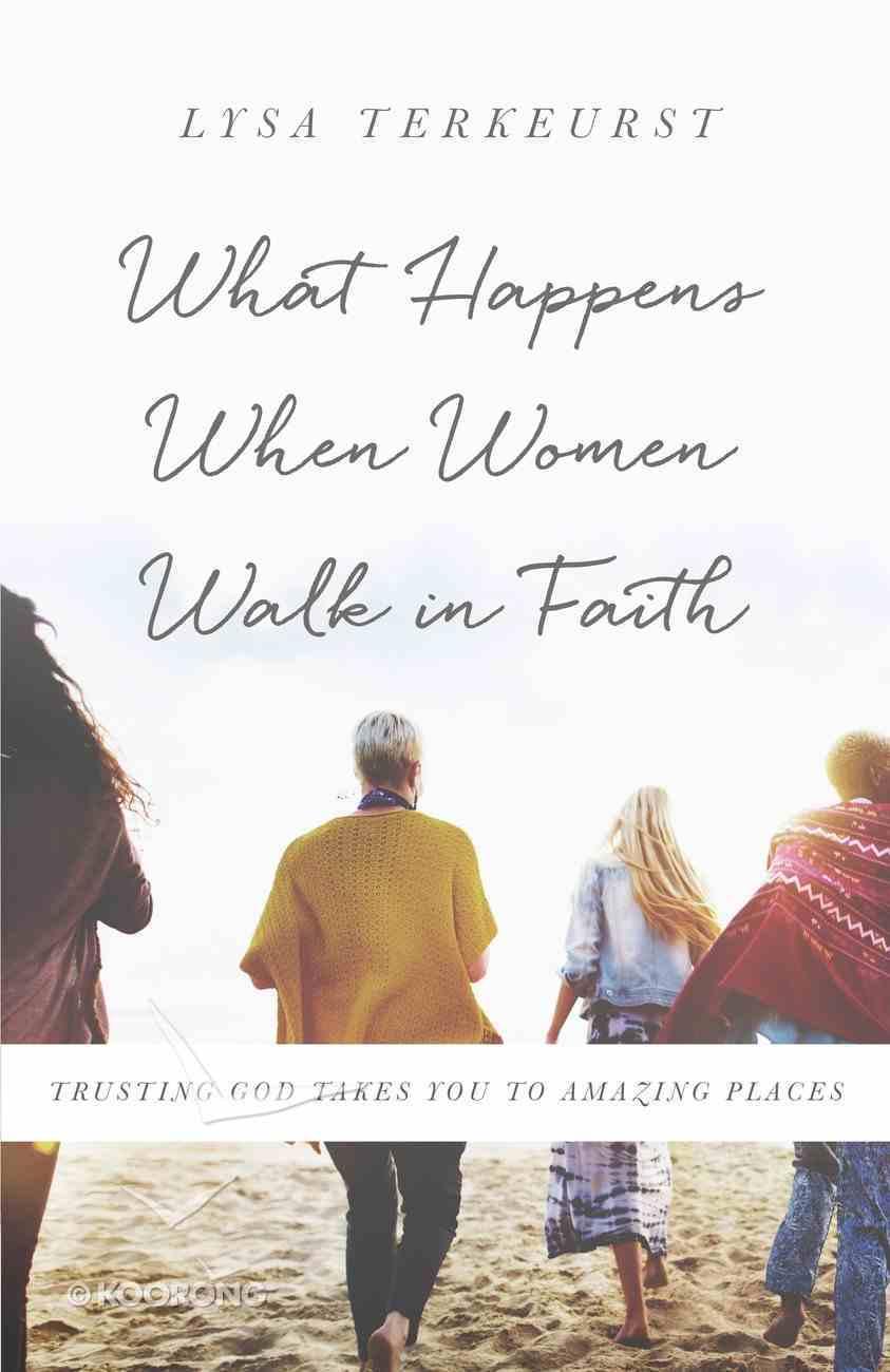 What Happens When Women Walk in Faith eBook