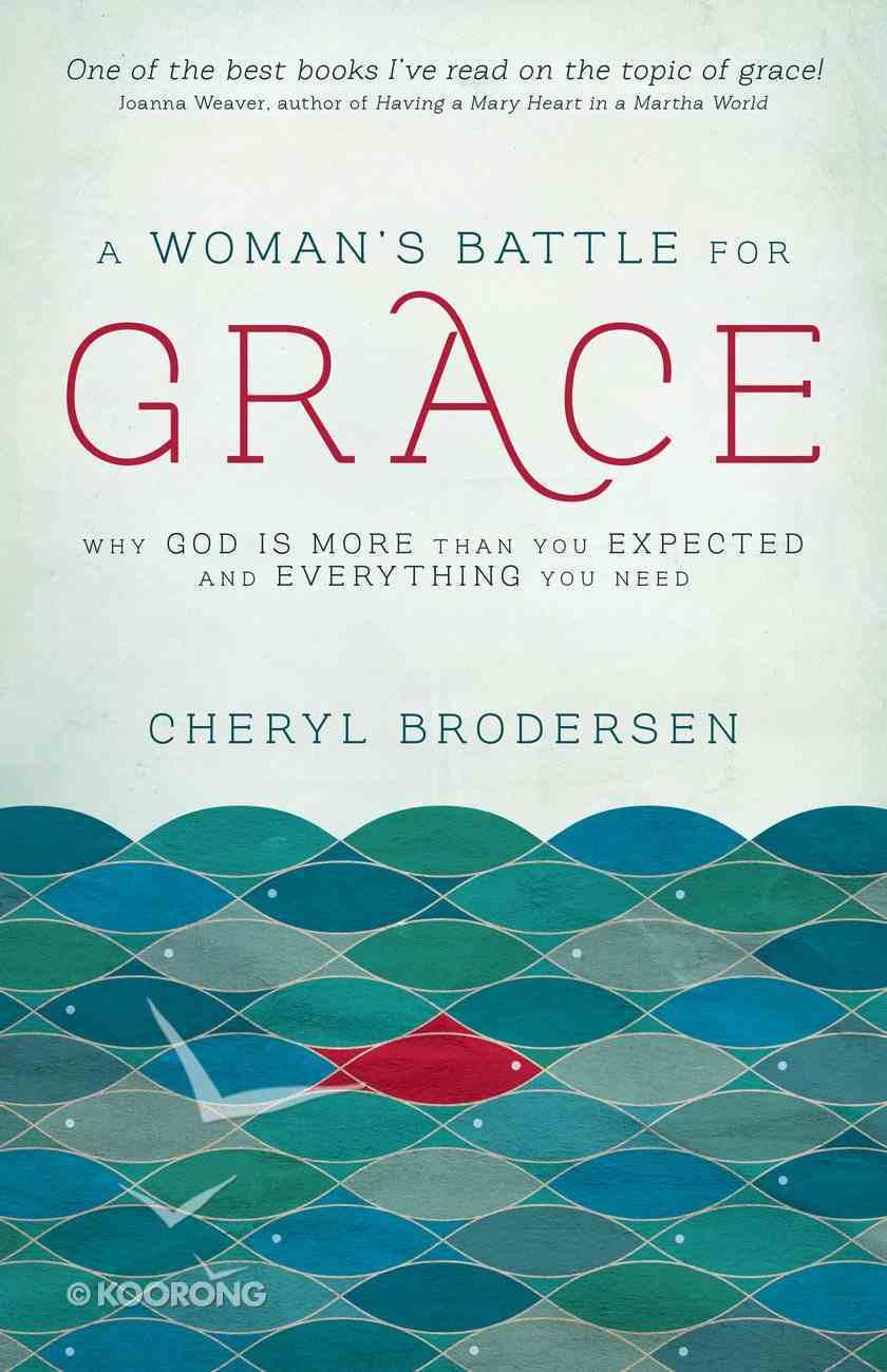 A Woman's Battle For Grace eBook