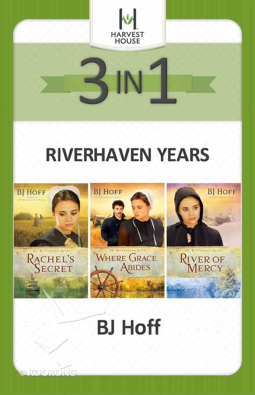 The Riverhaven Years 3-In-1 (The Riverhaven Years Series) eBook