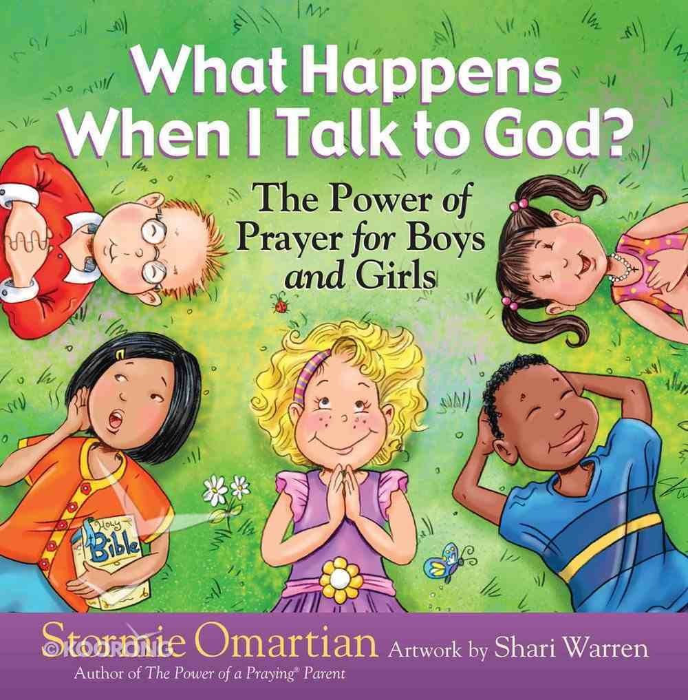 What Happens When I Talk to God?: The Power of Prayer For Boys and Girls eBook