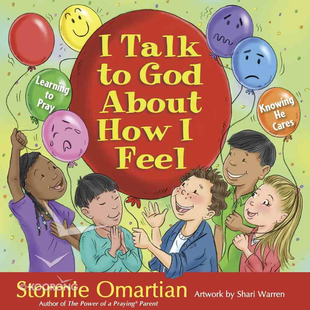 I Talk to God About How I Feel: Learning to Pray, Knowing He Cares eBook