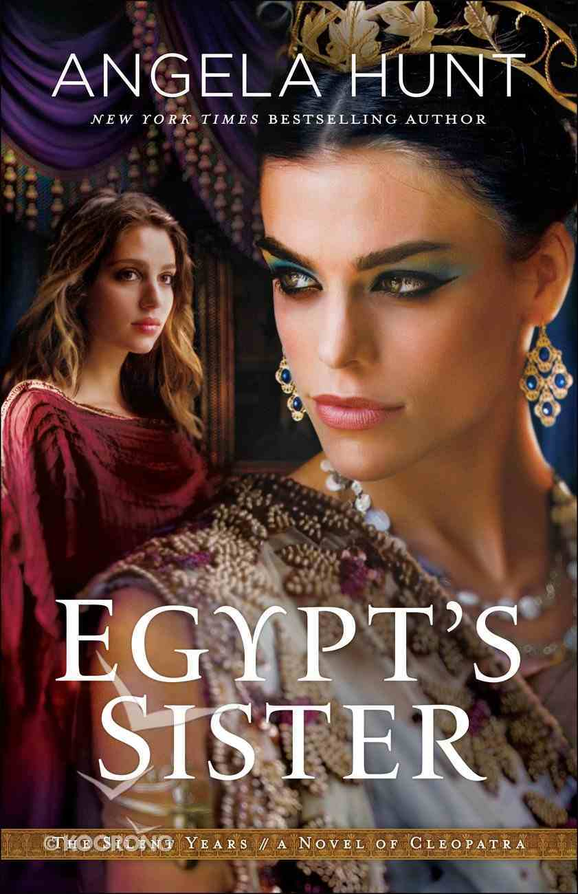 Egypt's Sister - a Novel of Cleopatra (#01 in The Silent Years Series) Hardback