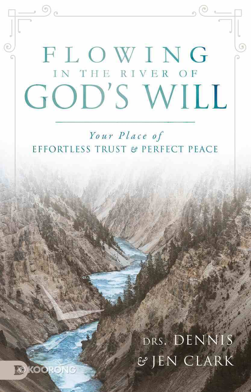 Flowing in the River of God's Will eBook