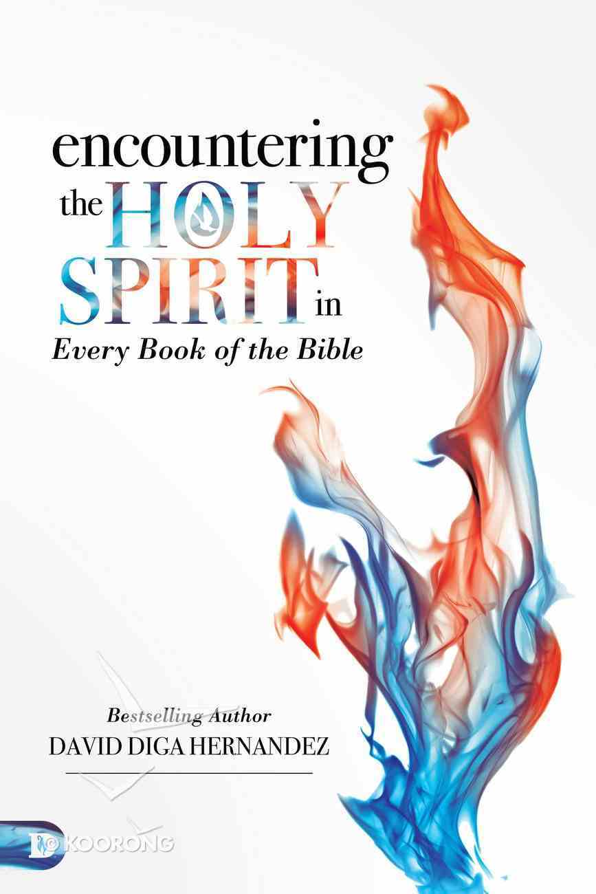 Encountering the Holy Spirit in Every Book of the Bible eBook