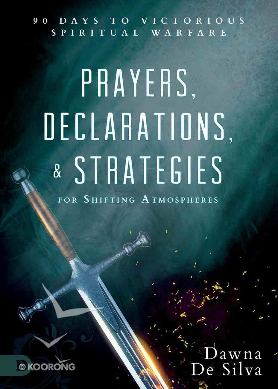 Prayers, Declarations, and Strategies For Shifting Atmospheres eBook