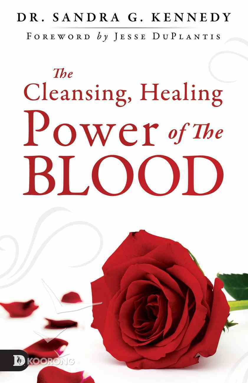 The Cleansing, Healing Power of the Blood eBook
