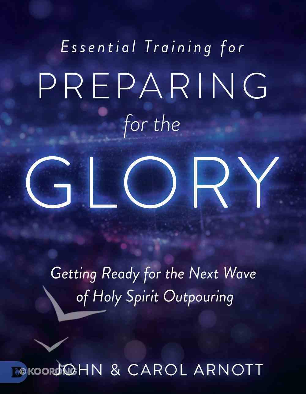 Essential Training For Preparing For the Glory eBook