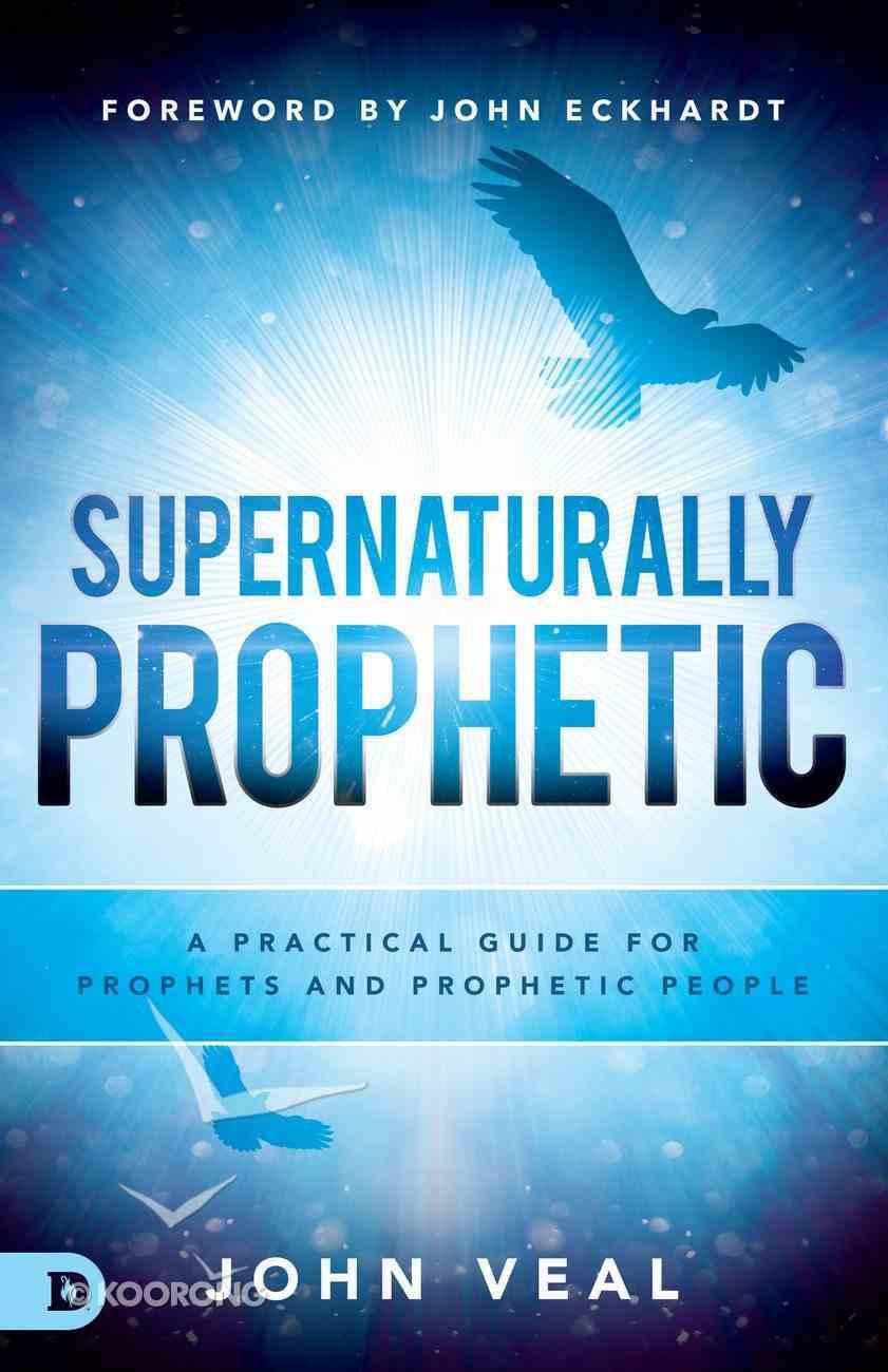 Supernaturally Prophetic eBook