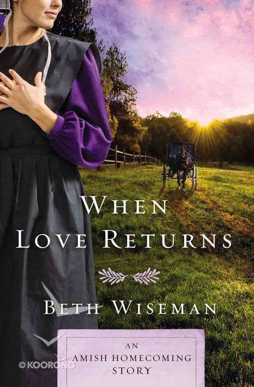 When Love Returns: An Amish Homecoming Story eBook