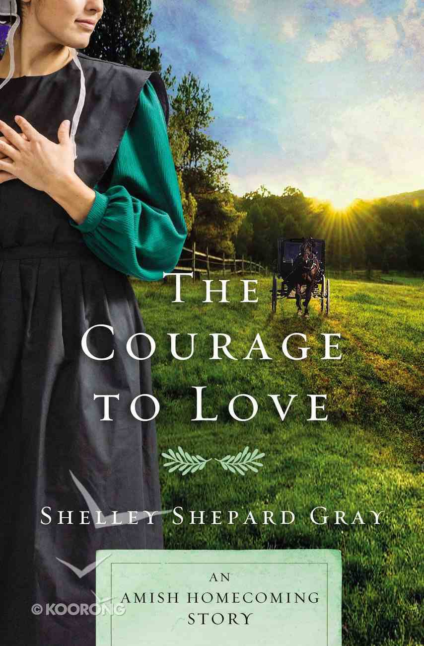 The Courage to Love: Am Amish Homecoming Story eBook