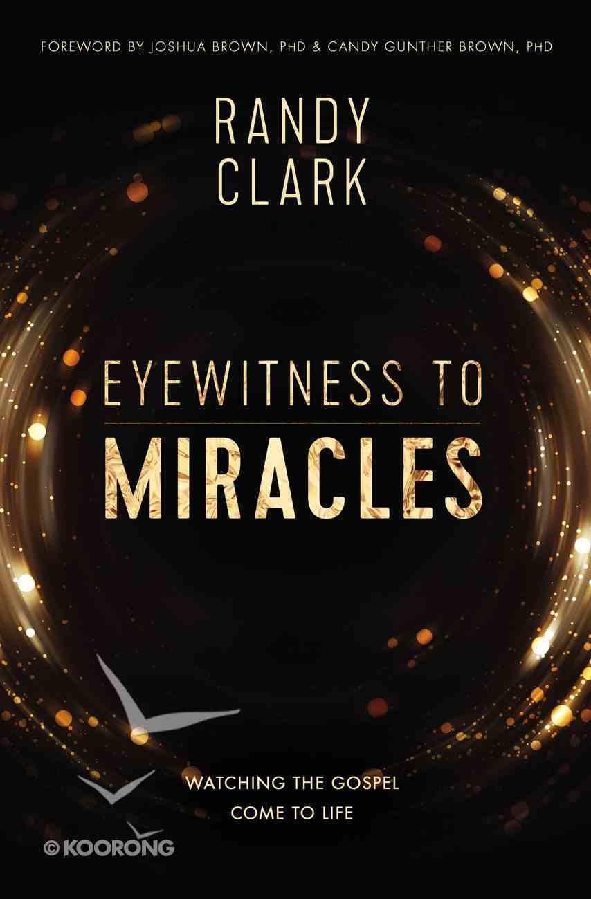 Eyewitness to Miracles eBook