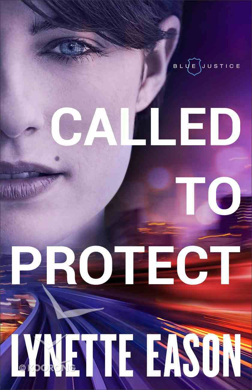 Called to Protect (#02 in Blue Justice Series) Hardback