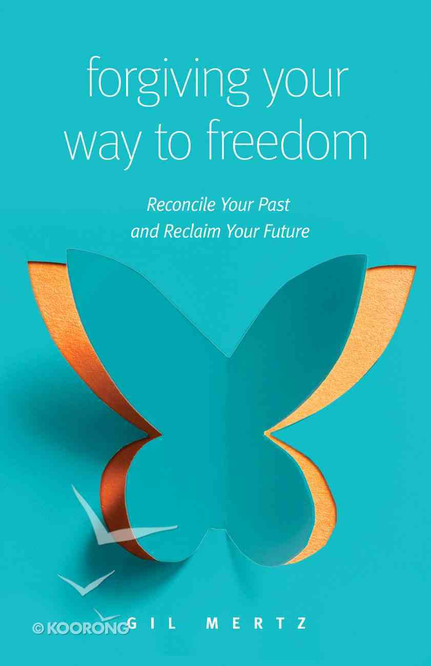 Forgive Your Way to Freedom eBook