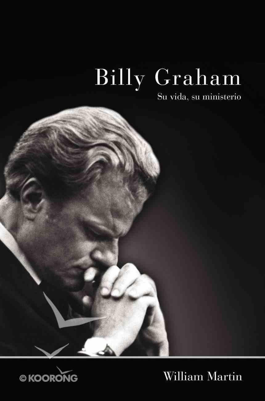 Billy Graham - Su Vida, Su Ministerio eBook