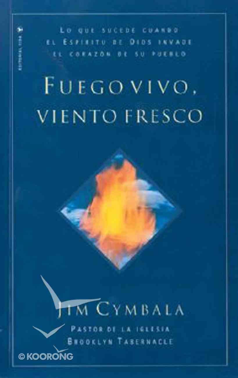 Fuego Vivo, Viento Fresco (Spa) (Fresh Wind, Fresh Fire) eBook