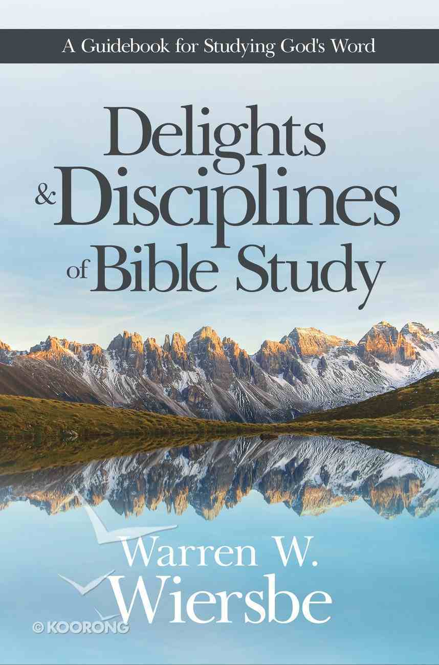Delights and Disciplines of Bible Study eBook