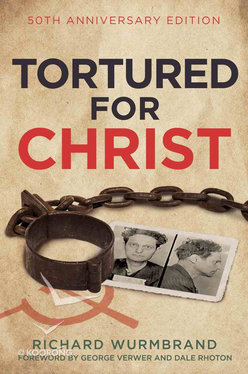 Tortured For Christ: 50Th Anniversary Edition eBook