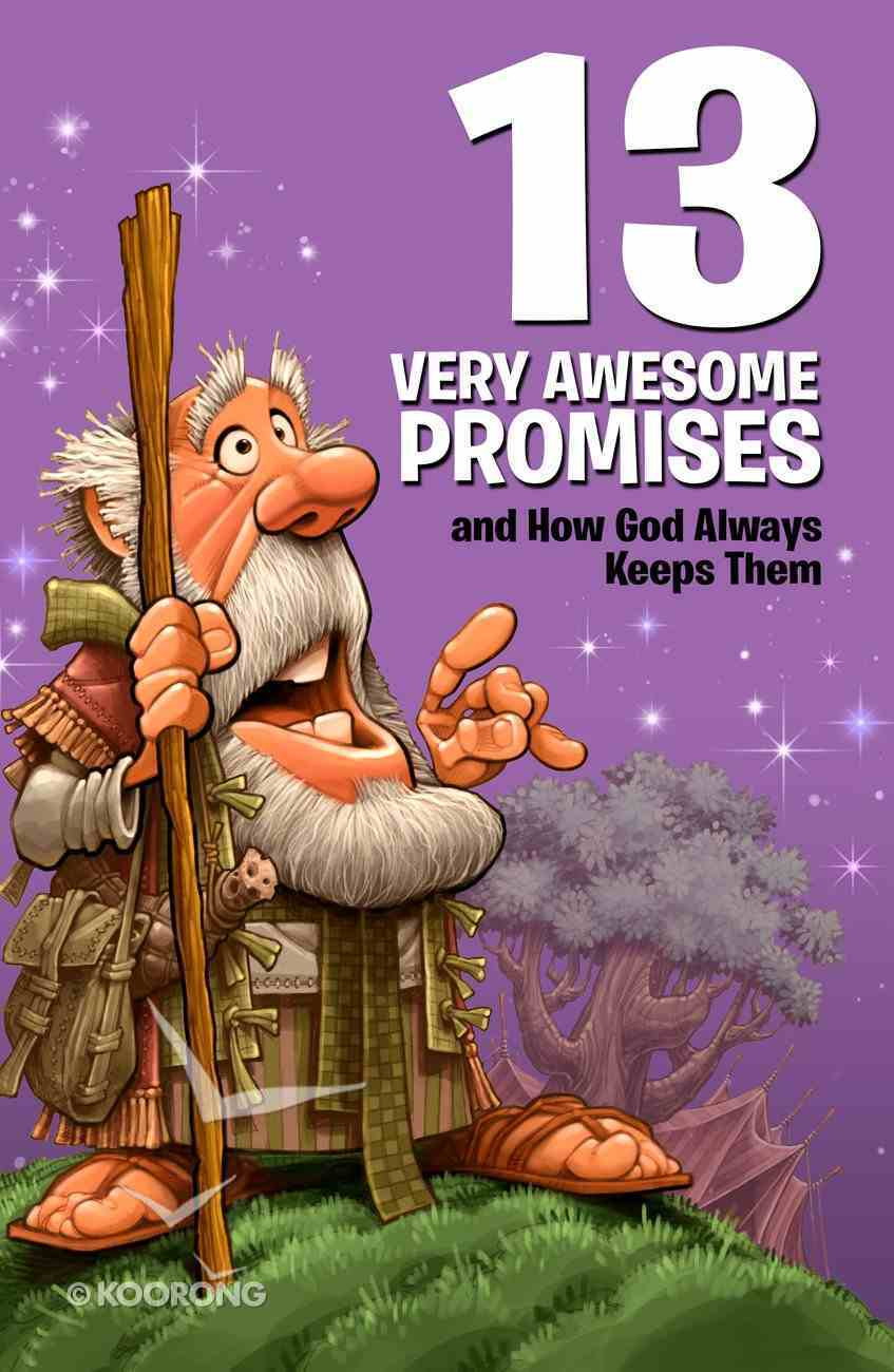 13 Very Awesome Promises and How God Always Keeps Them (Small Group Solutions For Kids Series) eBook