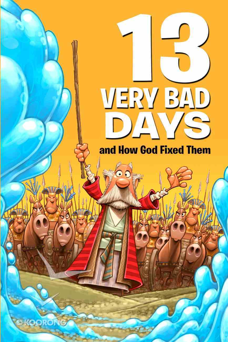 13 Very Bad Days and How God Fixed Them (Small Group Solutions For Kids Series) eBook