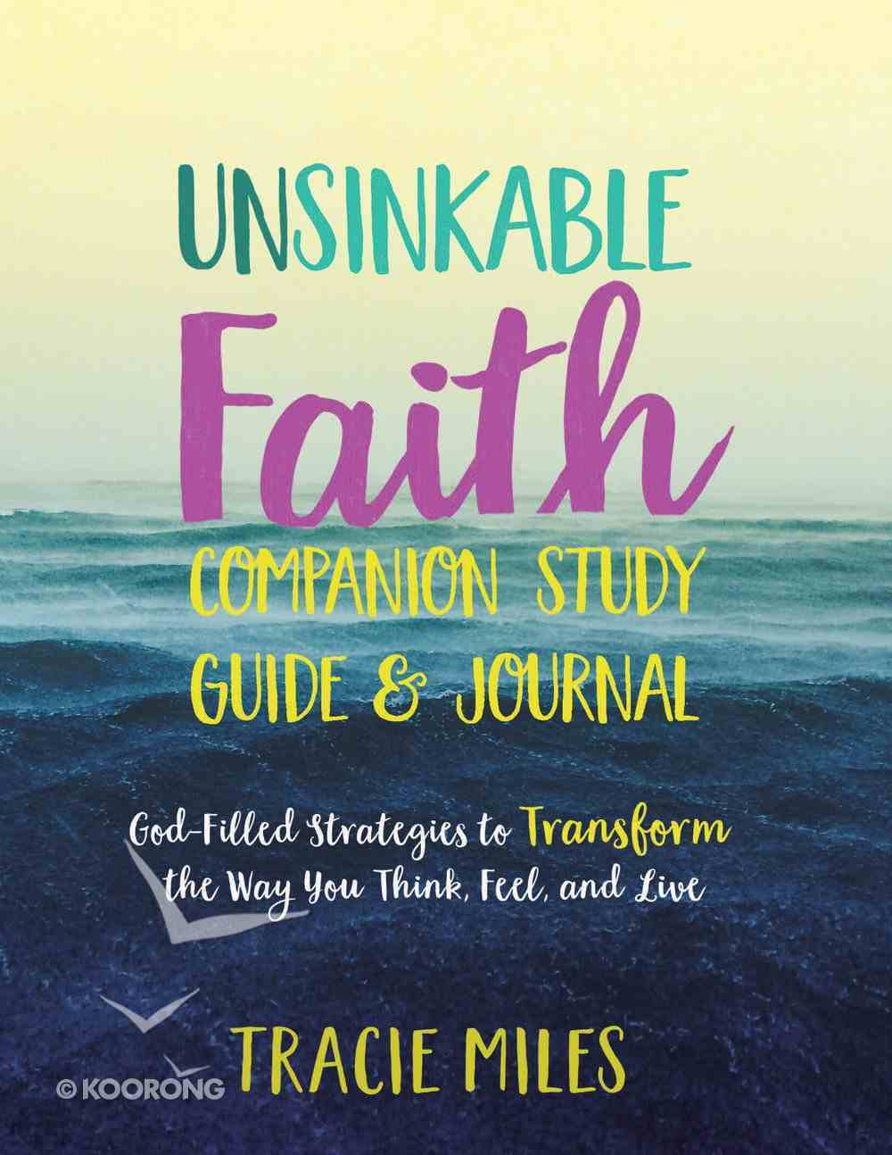 Unsinkable Faith: God-Filled Strategies to Transform the Way You Think, Feel and Live (Study Guide) eBook