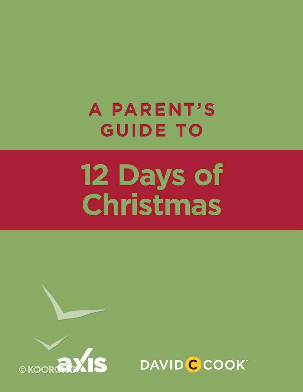 12 Days of Christmas (Axis Parents Guide Series) eBook