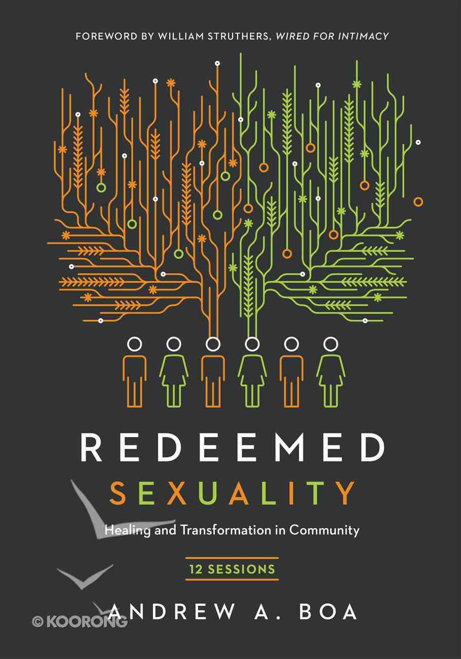 Redeemed Sexuality: 12 Sessions For Healing and Transformation in Community Paperback