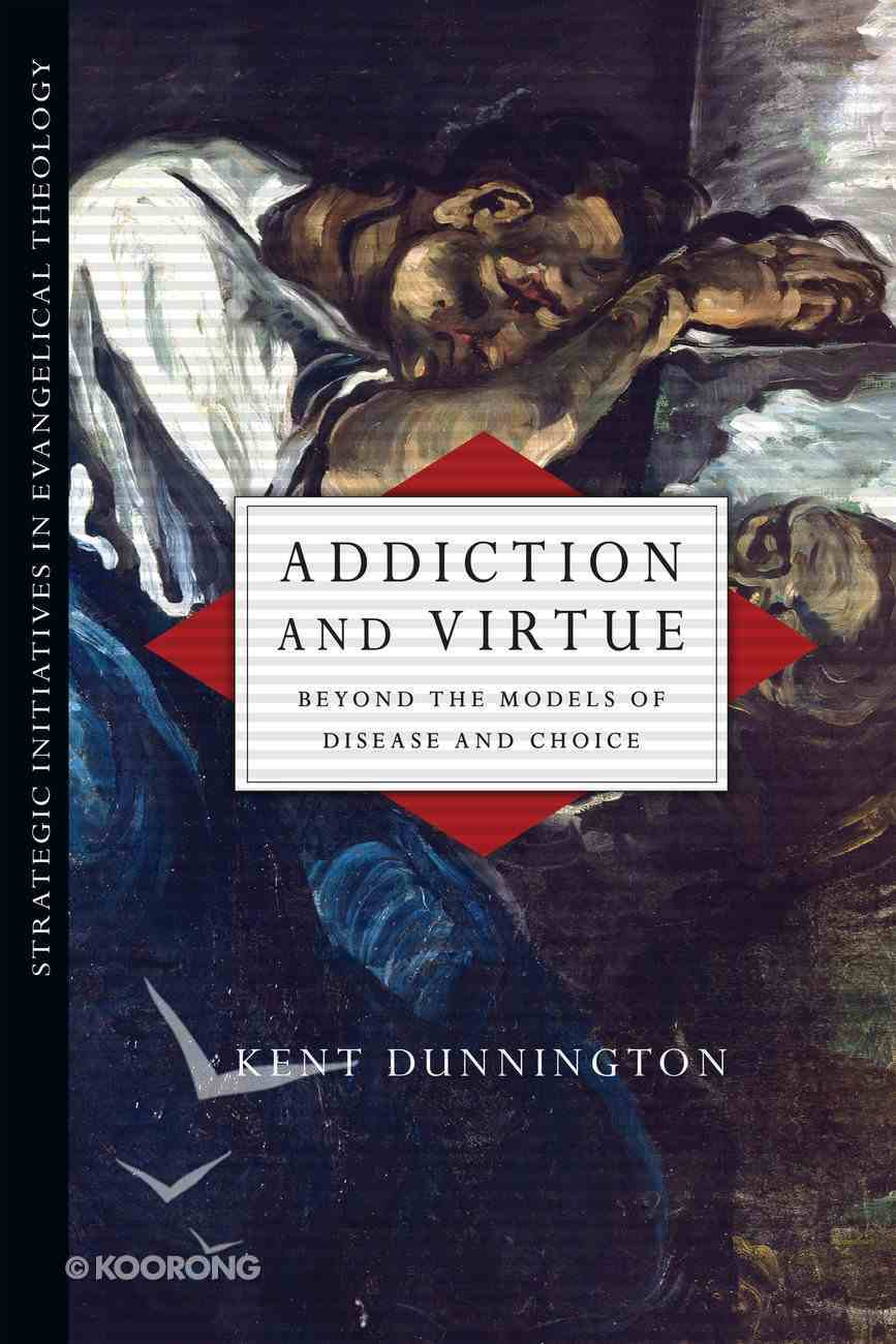 Addiction and Virtue Paperback
