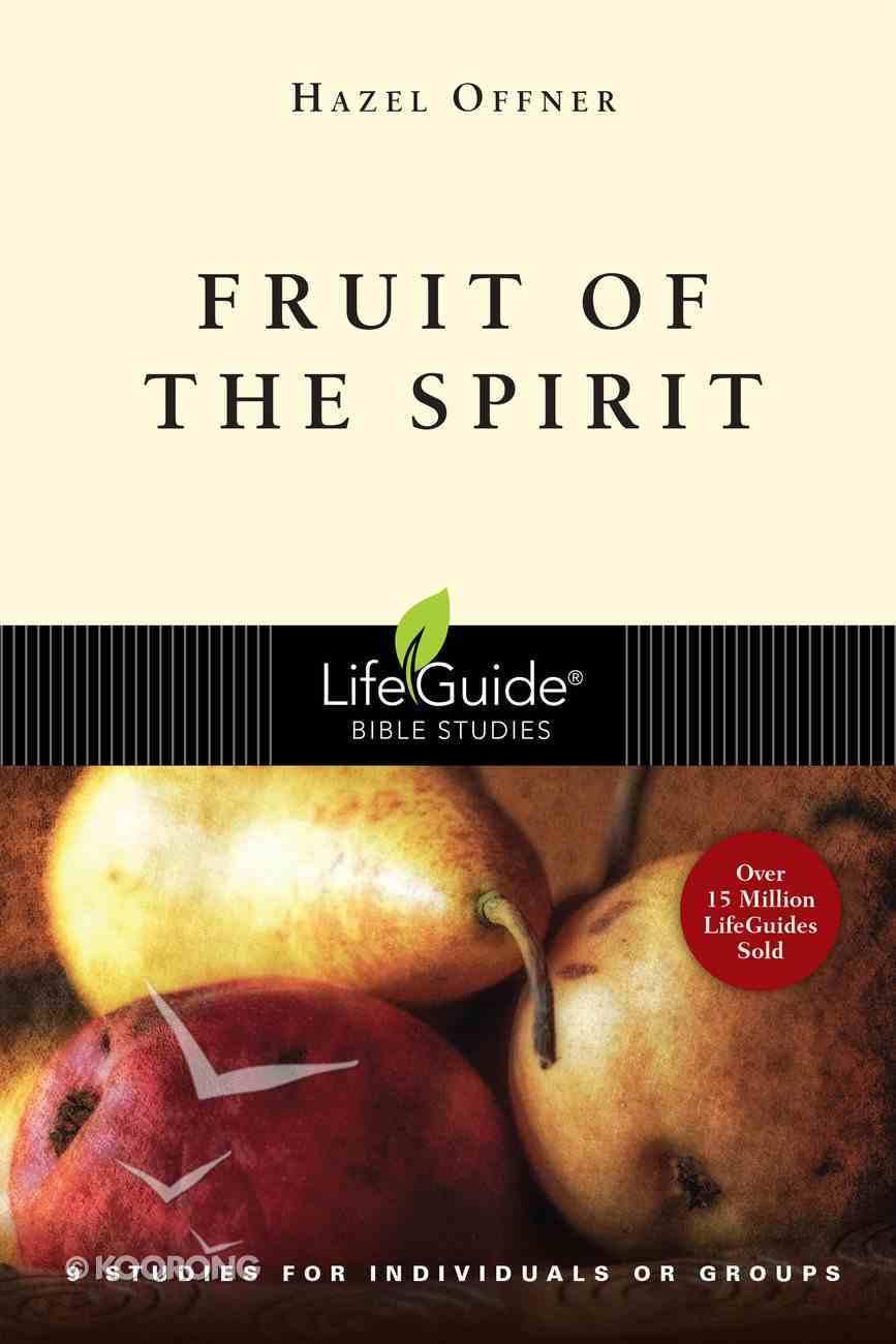 Fruit of the Spirit (Lifeguide Bible Study Series) eBook