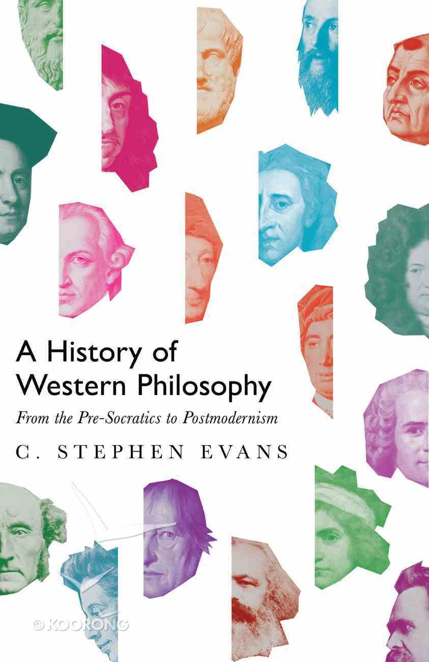 A History of Western Philosophy: From the Pre-Socratics to Postmodernism eBook