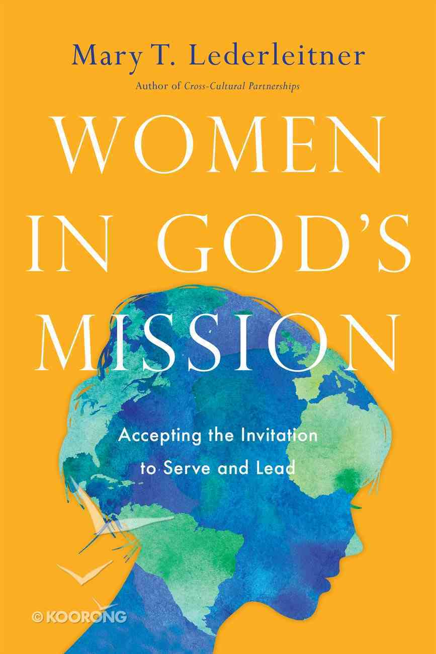 Women in God's Mission: Accepting the Invitation to Serve and Lead eBook