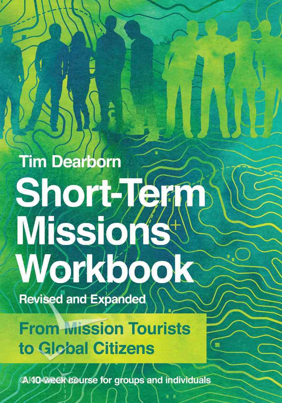 Short-Term Missions: From Mission Tourists to Global Citizens (Workbook) eBook