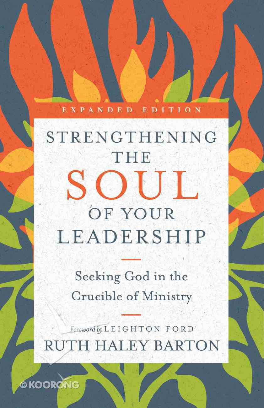Strengthening the Soul of Your Leadership: Seeking God in the Crucible of Ministry eBook
