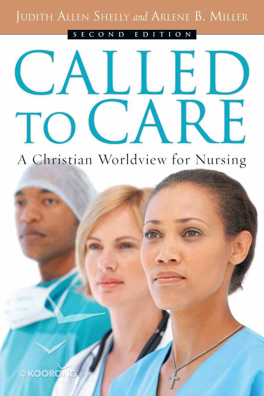 Called to Care: A Christian Worldview For Nursing (2nd Edition) eBook