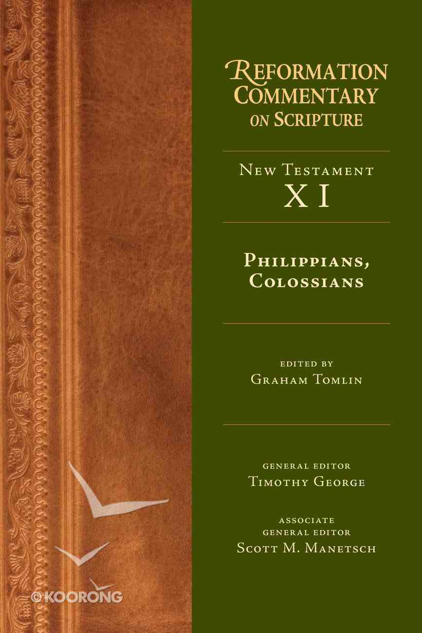 Philippians, Colossians (Reformation Commentary On Scripture Series) eBook