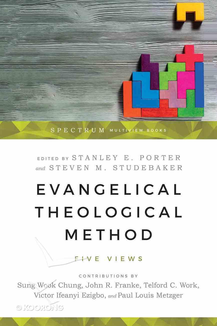 Evangelical Theological Method: Five Views eBook