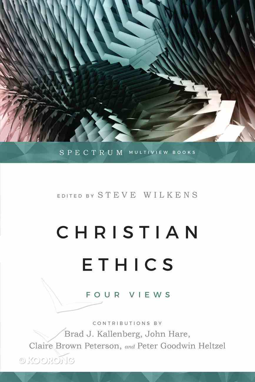 Christian Ethics (Spectrum Multiview Series) eBook