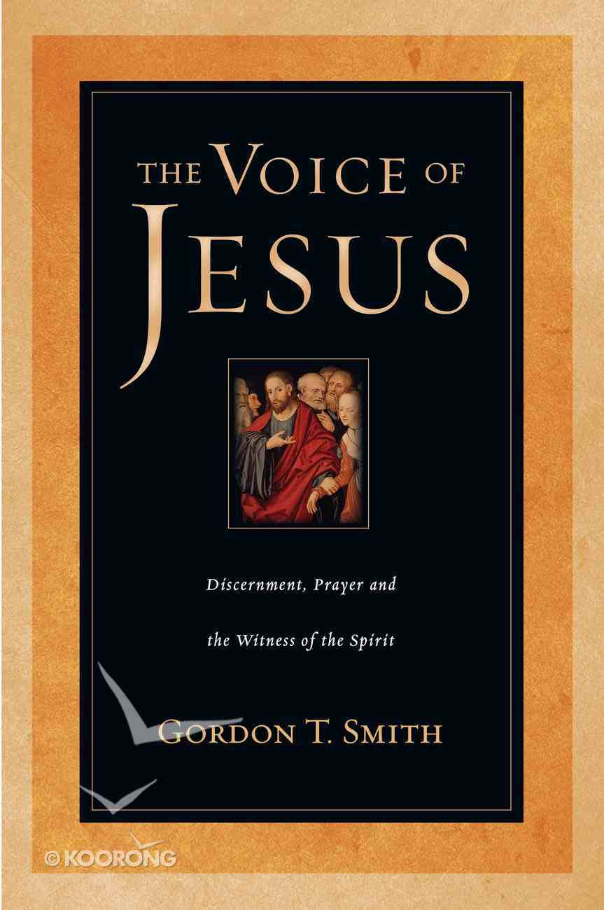 The Voice of Jesus: Discernment, Prayer & the Witness of the Spirit eBook