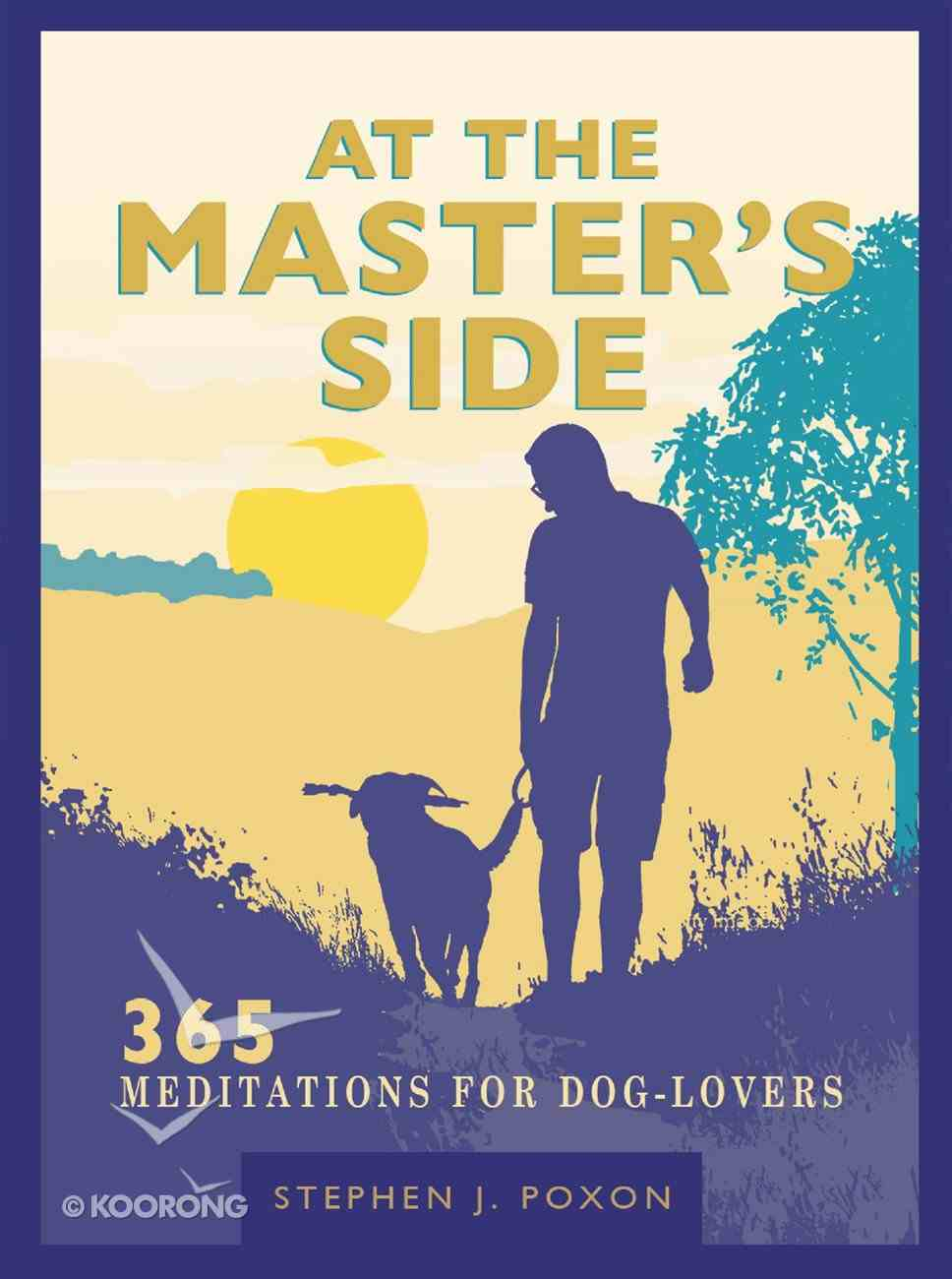 At the Master's Side: 365 Meditations For Dog-Lovers eBook