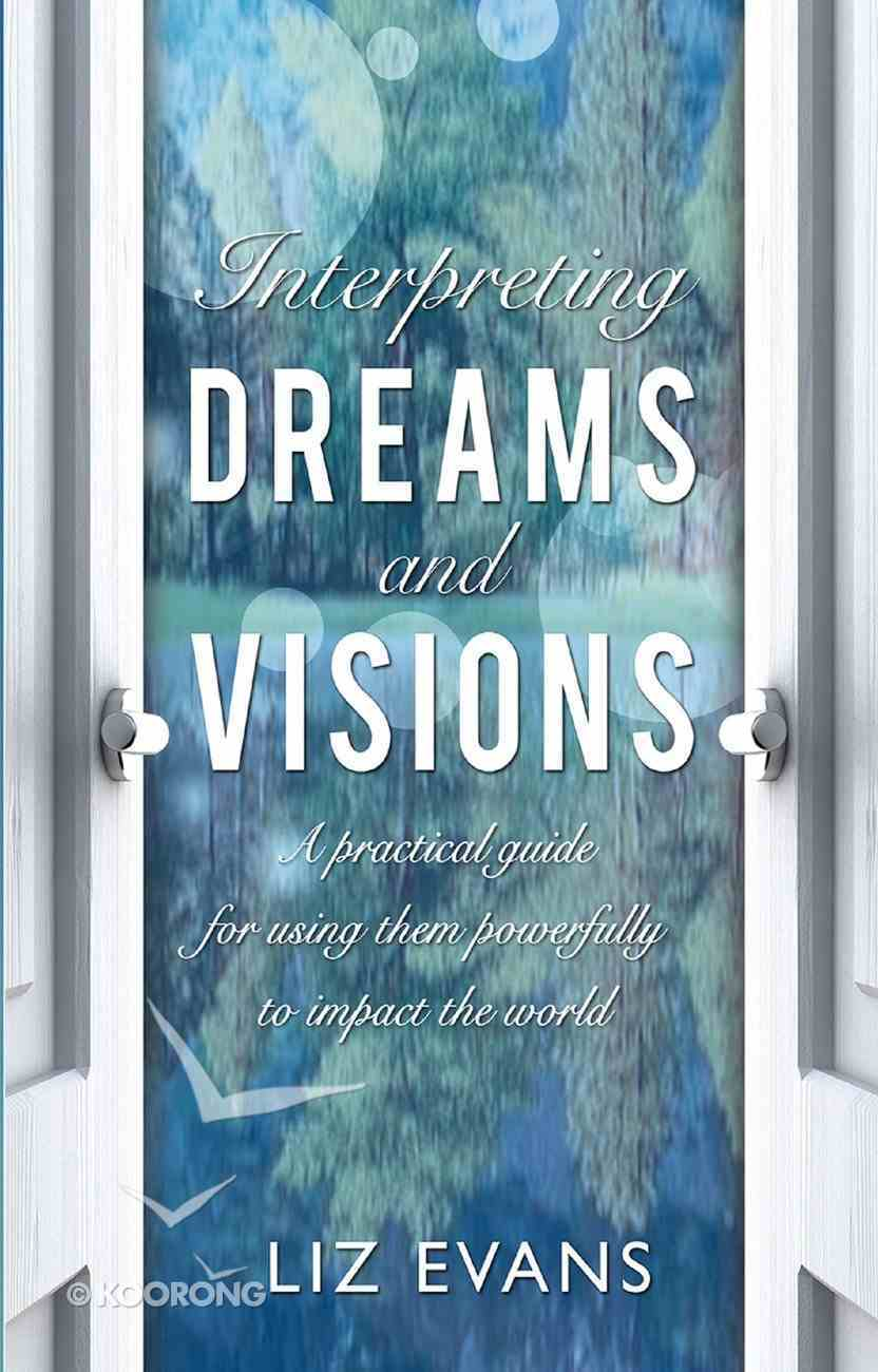 Interpreting Dreams and Visions: A Practical Guide eBook