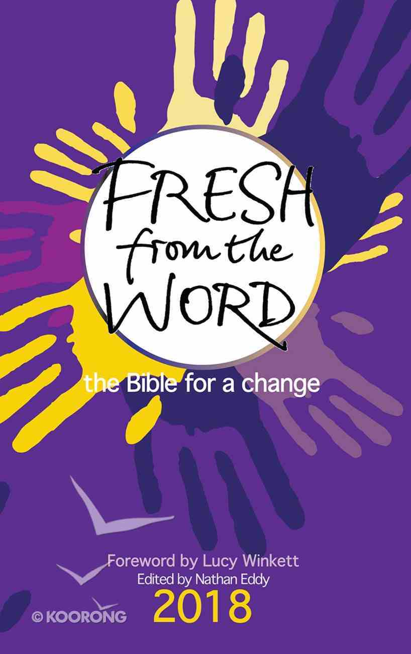 Fresh From the Word 2018: The Bible For a Change eBook