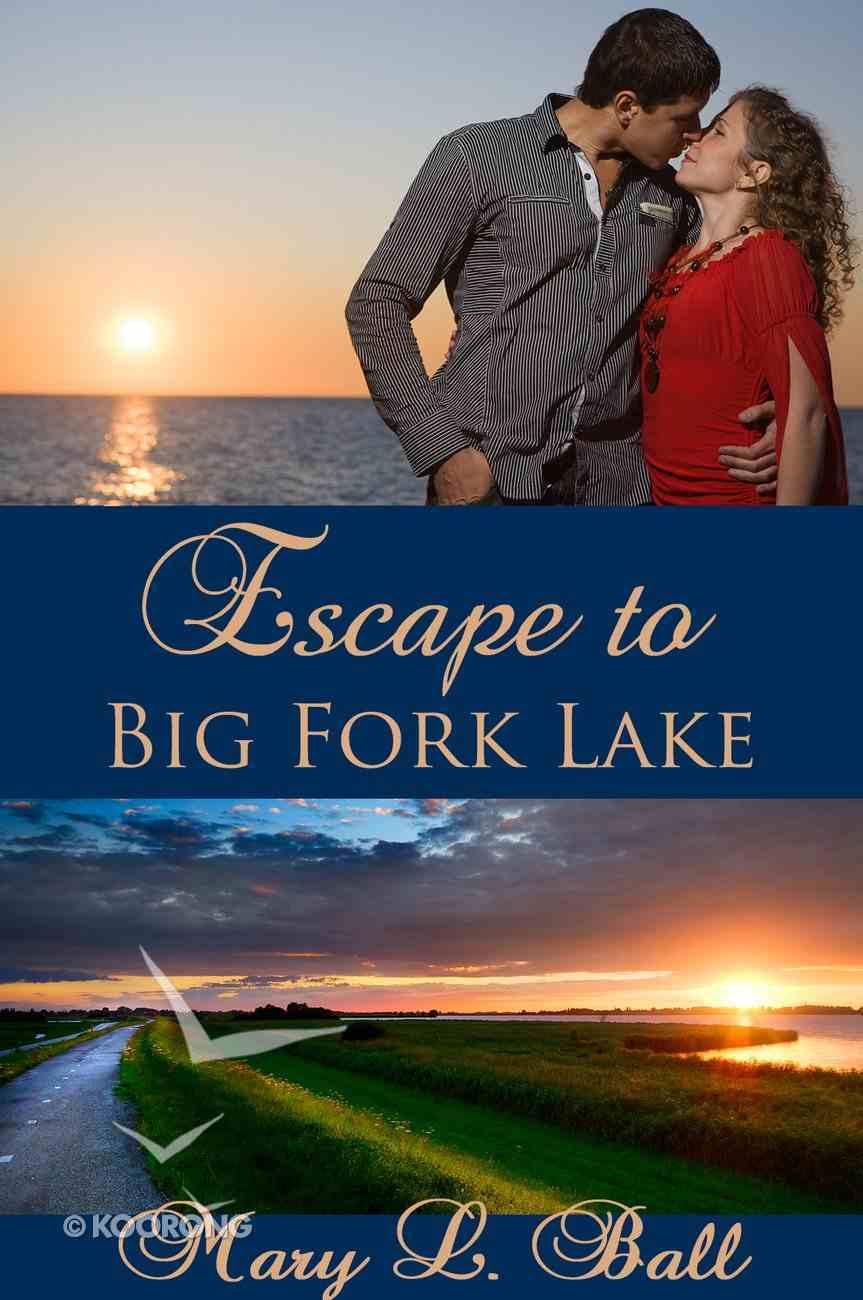 Escape to Big Fork Lake eBook