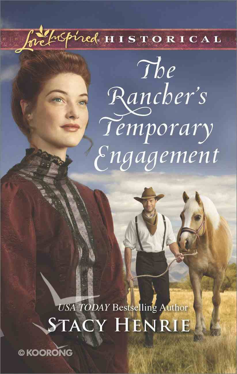 The Rancher's Temporary Engagement (Love Inspired Series Historical) Mass Market