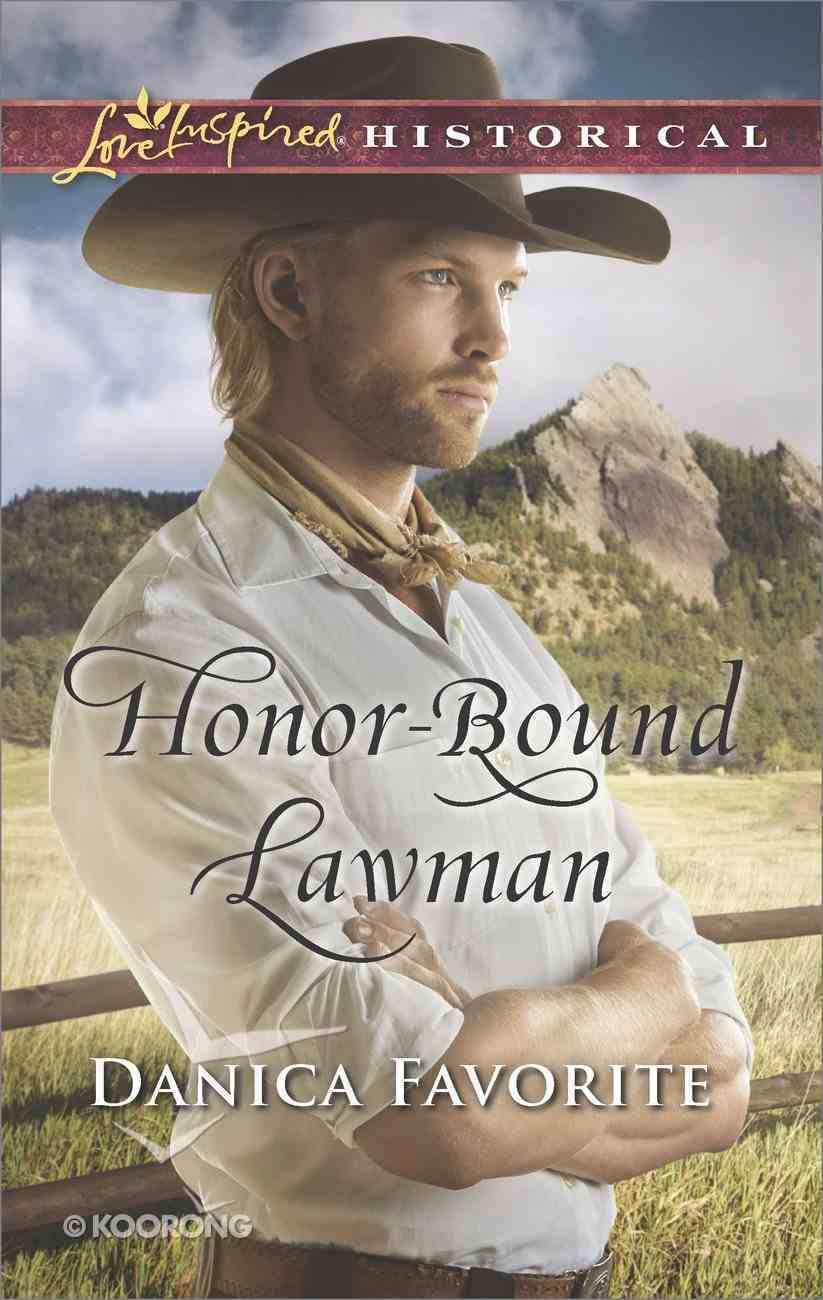 Honor-Bound Lawman (Love Inspired Series Historical) Mass Market